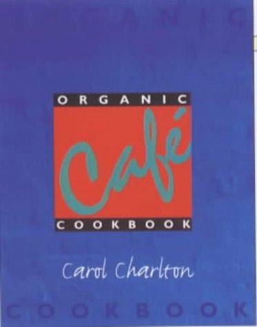 Organic Cafe Cookbook