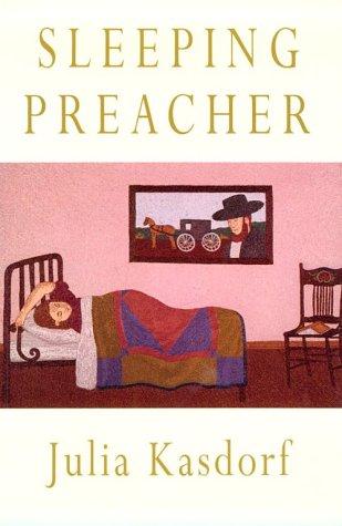 Sleeping Preacher (Pitt Poetry Series), JULIA KASDORF