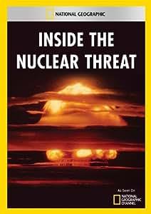 Inside the Nuclear Threat