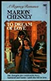 To Dream of Love (0449205320) by Chesney, Marion