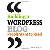 Building a WordPress Blog People Want to Readby Scott McNulty