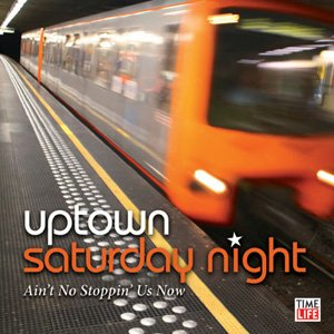 Uptown Saturday Night - Ain't No Stoppin' Us Now - Time Life by