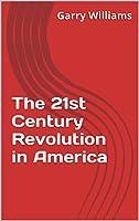 The 21st Century Revolution  in America