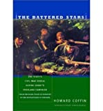 img - for [THE BATTERED STARS: ONE STATE'S CIVIL WAR ORDEAL DURING GRANT'S OVERLAND CAMPAIGN: FROM THE HOME FRONT IN VERMONT TO THE BATTLEFIELDS OF V] BY Coffin, Howard (Author) Countryman Press (publisher) Hardcover book / textbook / text book
