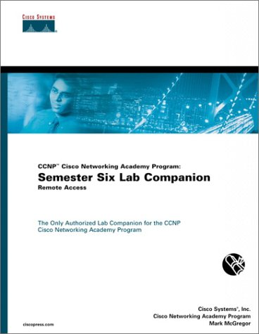 CCNP Cisco Networking Academy Program: Semester Six Lab Companion, Remote Access