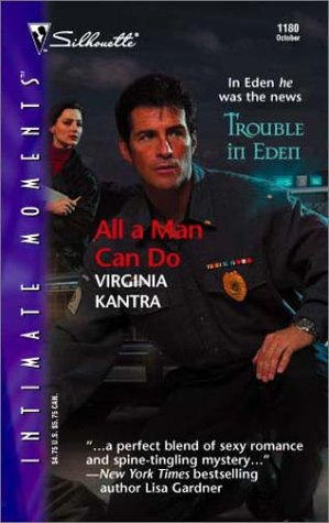 All A Man Can Do  (Trouble In Eden) (Silhouette Intimate Moments), Virginia Kantra