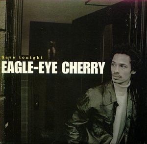 Eagle-Eye Cherry - Save Tonight - Zortam Music