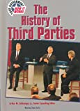 The History of the Third Parties (Your Government & How It Works) (0791055418) by Lutz, Norma Jean