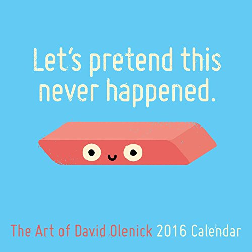 Let's Pretend This Never Happened: The Art of David Olenick 2016 Wall Calendar (Rain Calendar 2015 compare prices)