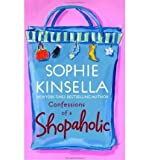 Confessions of a Shopaholic (0385335482) by Kinsella, Sophie
