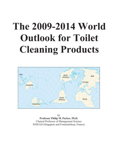 The 2009-2014 World Outlook for Toilet Cleaning Products