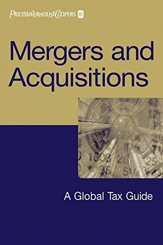 mergers-and-acquisitions-a-global-tax-guide-by-author-pricewaterhousecoopers-published-on-may-2006