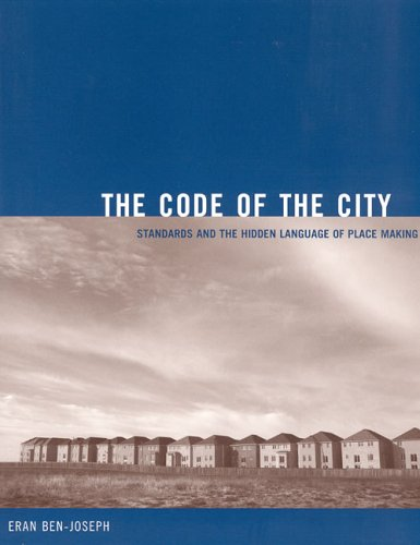 The Code of the City: Standards and the Hidden Language...