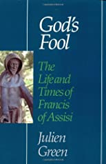 God's Fool: The Life and Times of Francis of Assisi