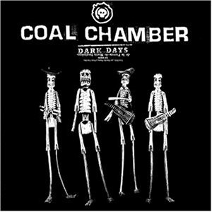 Coal Chamber - Dark Days (Limited Edition) [3 Bonustracks] - Zortam Music