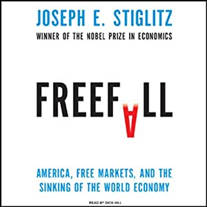 Freefall: America, Free Markets, and the Sinking of the World Economy | [Joseph E. Stiglitz]