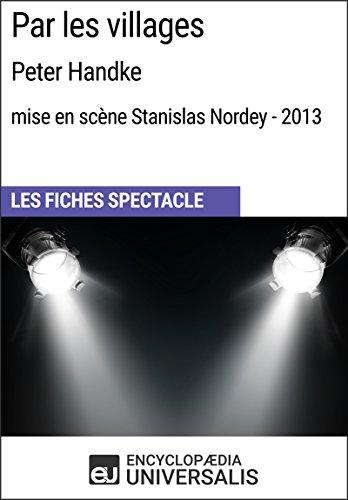 par-les-villages-peter-handke-mise-en-scene-stanislas-nordey-2013-les-fiches-spectacle-duniversalis-
