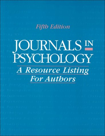 Journals in Psychology: A Resource Listing for Authors (Journals in Psychology, 5th ed)
