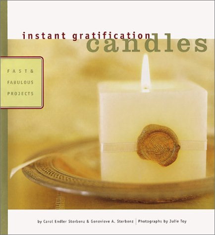 Candles : Fast and Fabulous Projects, CAROL ENDLER STERBENZ, JULIE TOY
