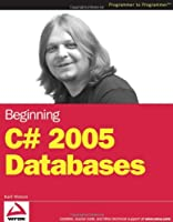 Beginning C# 2005 Databases (Programmer to Programmer)