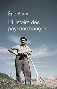 L\'Histoire des paysans français par Éric Alary