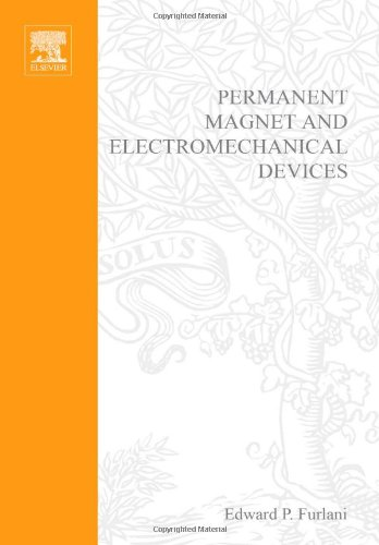 Permanent Magnet and Electromechanical Devices: Materials, Analysis, and Applications