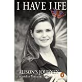 img - for I Have Life: Alison's Journey as Told to Marianne Thamm by Thamm, Marianne (2002) Paperback book / textbook / text book