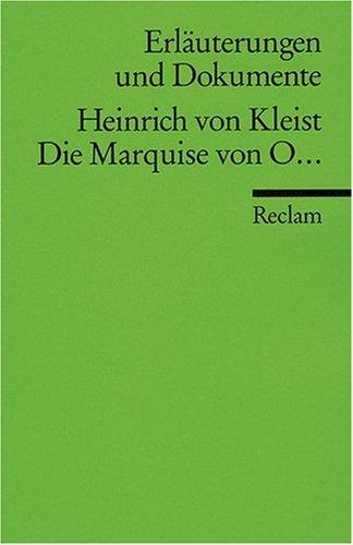 Die Marquise von O ... Erläuterungen und Dokumente.