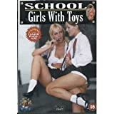 SCHOOLGIRLS WITH TOYS [DVD] [D