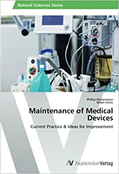 Maintenance Of Medical Devices: Current Practice & Ideas For Improvement