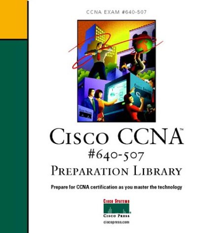 Cisco Ccna: #640-507 Preparation Library