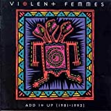 The Violent Femmes Add It Up (1981 - 1993)