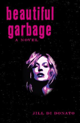 Jill Di Donato - Beautiful Garbage: A Novel