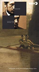 Thomas Eakins: Scenes From Modern Life [VHS]