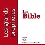 Les grands prophètes - version Segond 21 |  divers auteurs