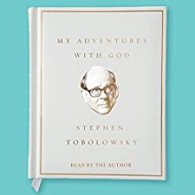 My Adventures with God | Livre audio Auteur(s) : Stephen Tobolowsky Narrateur(s) : Stephen Tobolowsky