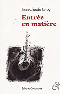 Entr�e en mati�re par Jean-Claude Leroy