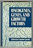 img - for Oncogenes, Genes, And Growth Factors book / textbook / text book