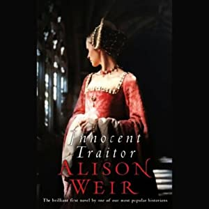 Innocent Traitor: A Novel of Lady Jane Grey | [Alison Weir]