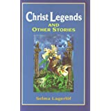 Christ Legends: And Other Stories ~ Selma Lagerl�f