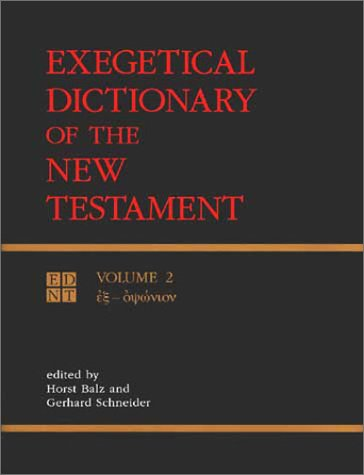 Exegetical Dictionary of the New Testament, HORST ROBERT BALZ, GERHARD SCHNEIDER, HORST BALZ