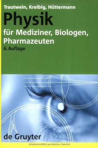 Physik für Mediziner, Biologen, Pharmazeuten (Gruyter - de Gruyter Lehrbücher)