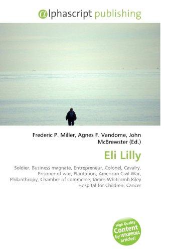 eli-lilly-soldier-business-magnate-entrepreneur-colonel-cavalry-prisoner-of-war-plantation-american-