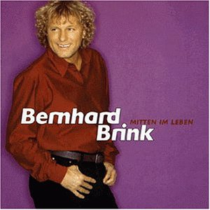 Bernhard Brink - Mitten im Leben - Zortam Music