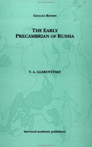 Early Precambrian of Russia (Geology Reviews,)