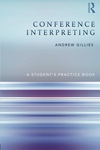 Conference Interpreting: A Student's Practice Book PDF