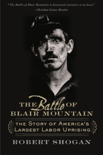 The Battle of Blair Mountain: The Story of America's...