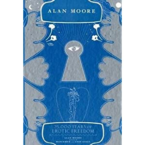 25,000 Years of Erotic Freedom, Moore, Alan