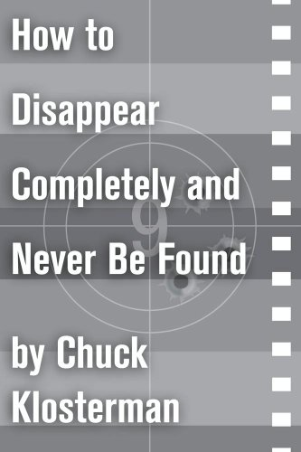 how-to-disappear-completely-and-never-be-found-an-essay-from-sex-drugs-and-cocoa-puffs-chuck-kloster