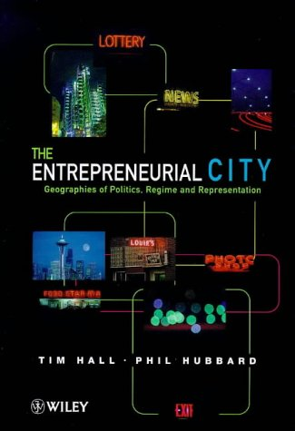 The Entrepreneurial City: Geographies of Politics, Regime and Representation